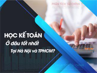 Học kế toán ở đâu tốt nhất tại Hà Nội và TPHCM
