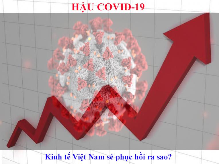 Hậu dịch Covid-19: Kinh tế Việt Nam sẽ phục hồi như thế nào?