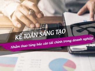 Kế toán sáng tạo nhằm thao túng báo cáo tài chính trong doanh nghiệp
