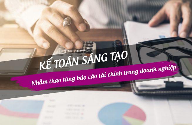 ke-toan-sang-tao-nham-thao-tung-bao-cao-tai-chinh-trong-doanh-nghiep