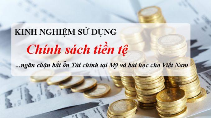 Kinh nghiệm sử dụng chính sách tiền tệ ngăn chặn bất ổn Tài chính tại Mỹ và bài học cho Việt Nam