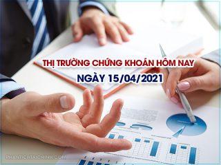 Thị trường chứng khoán hôm nay ngày 15/04/2021