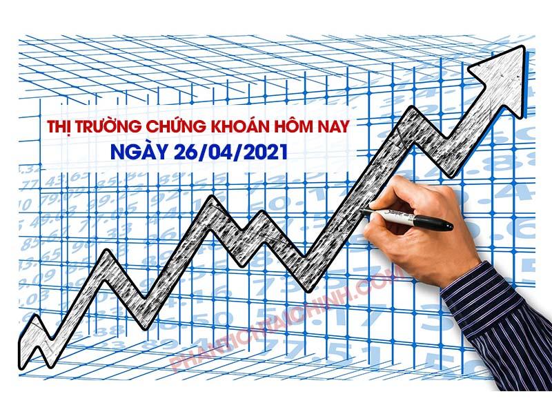 thi-truong-chung-khoan-hom-nay-ngay-26-4-2021
