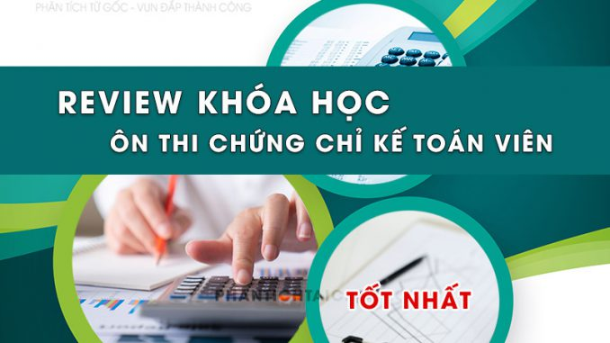 review-khoa-hoc-on-thi-chung-chi-ke-toan-vien-tot-nhat