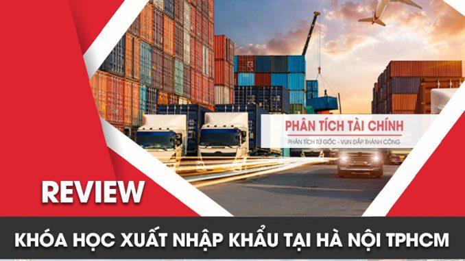 Review khóa học xuất nhập khẩu tại Hà Nội TPHCM