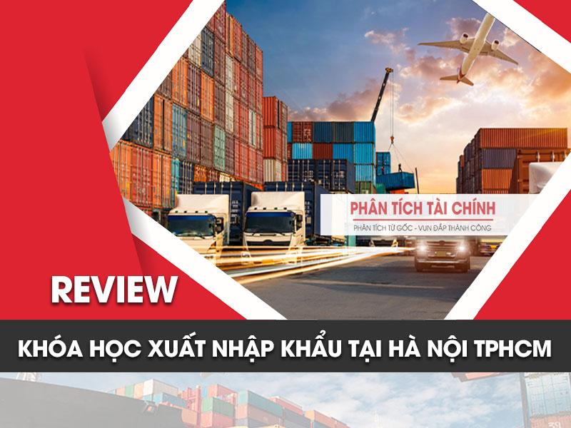 review-khoa-hoc-xuat-nhap-khau-tai-ha-noi-tphcm