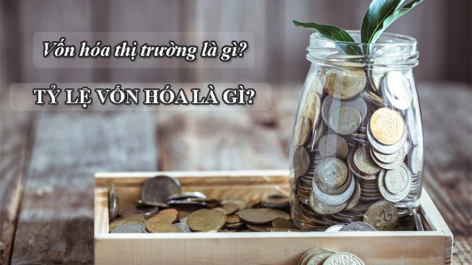 von-hoa-thi-truong-la-gi-ty-le-von-hoa-la-gi